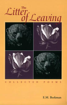 The Litter of Leaving: Collected Poems By E.M. Beekman